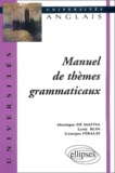 Monique De Mattia-Viviès et Lynn Blin - Manuel de thèmes grammaticaux.