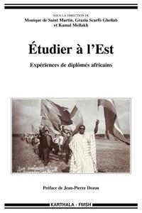 Monique de Saint Martin et Grazia Scarfo Ghellab - Etudier à l'Est - Expériences de diplômés africains.