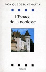 Monique de Saint Martin - L'espace de la noblesse.
