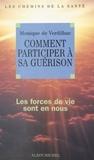 Monique de Verdilhac et Pierre Crépon - Comment participer à sa guérison - Les forces de vie sont en nous.
