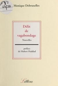 Monique Debruxelles et Hubert Haddad - Délit de vagabondage.