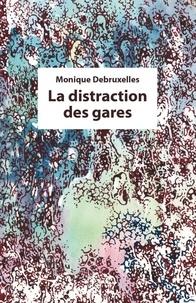 Monique Debruxelles - La distraction des gares - Recueil de nouvelles fantastiques.