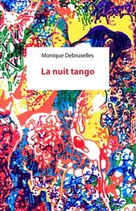 Monique Debruxelles - La nuit tango.