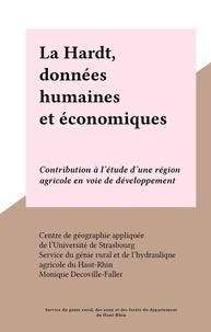 Monique Decoville-Faller et  Centre de géographie appliquée - La Hardt, données humaines et économiques - Contribution à l'étude d'une région agricole en voie de développement.
