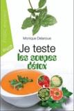 Monique Delanoue - Je teste les soupes détox.