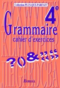 Monique Delgrange - GRAMMAIRE 4EME. - Cahier d'exercices.