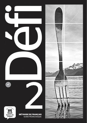 Méthode de français Défi 2 A2. Guide pédagogique