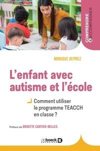 Monique Deprez - L'enfant avec autisme et l'école - Comment appliquer le programme TEACCH en classe ?.