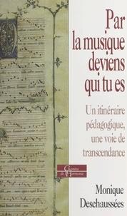 Monique Deschaussées - Par la musique deviens qui tu es.