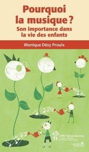Monique Désy Proulx - Pourquoi la musique ? - Son importance dans la vie des enfants.