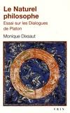 Monique Dixsaut - Le naturel philosophe - Essai sur les Dialogues de Platon.