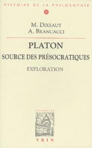 Monique Dixsaut et Aldo Brancacci - Platon, source des présocratiques. - Exploration.