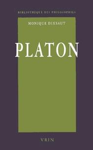 Monique Dixsaut - Platon - Le désir de comprendre.