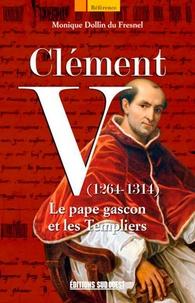 Clément V (1264-1314) - Le pape gascon et les Templiers.pdf
