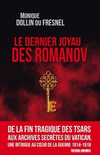 Monique Dollin du Fresnel - Le dernier joyau des Romanov.