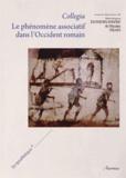 Monique Dondin-Payre et Nicolas Tran - Collegia - Le phénomène associatif dans l'Occident romain.