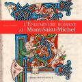 Monique Dosdat - L'enluminure romane au Mont-Saint-Michel - Xe-XIIe siècle.