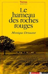 Monique Drouant - Le hameau des roches rouges.