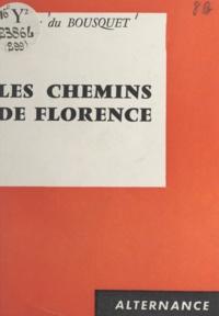 Monique du Bousquet - Les chemins de Florence.