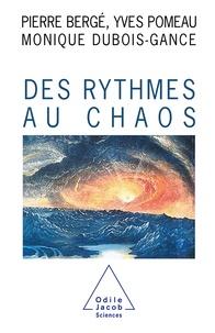 Monique Dubois-Gance et Pierre Bergé - Des rythmes au chaos.
