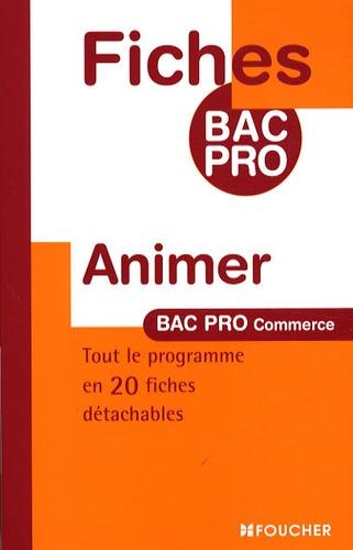 Monique Duchêne et Danièle Mével - Animer Bac Pro Commerce.