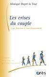 Monique Dupré-Latour - Les crises du couple - Leur fonction et leur dépassement.