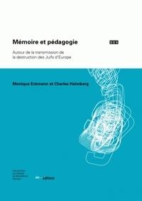Monique Eckmann et Charles Heimberg - Mémoire et pédagogie - Autour de la transmission de la destruction des Juifs d'Europe.