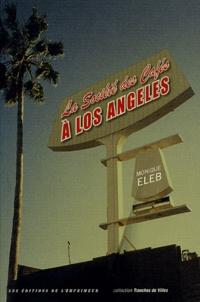 Monique Eleb - La société des cafés à Los Angeles.