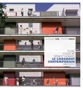 Monique Eleb et Philippe Simon - Le logement contemporain - Entre confort, désir et normes (1995-2012).