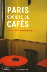 Monique Eleb et Jean-Charles Depaule - Paris - Société de cafés.