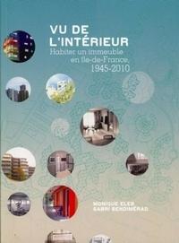Monique Eleb et Sabri Bendimérad - Vu de l'intérieur - Habiter un immeuble en Ile-de-France, 1945-2010.