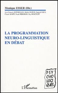 Monique Esser - La programmation neuro-linguistique en débat - Repères cliniques, scientifiques et philosophiques.