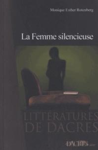 Monique Esther Rotenberg - La Femme silencieuse.