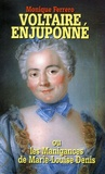 Monique Ferrero - Voltaire enjuponné ou les manigances de Marie-Louise Denis.