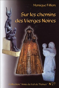 Monique Fillion - Sur les chemins des Vierges Noires.