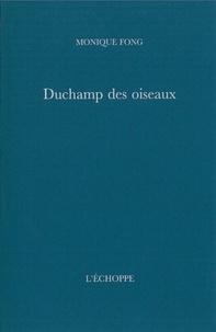 Monique Fong - Duchamp des oiseaux.
