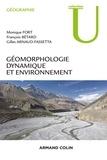 Monique Fort et François Bétard - Géomorphologie dynamique et environnement.