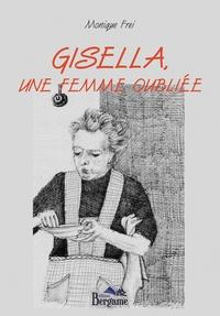 Téléchargement d'ebooks au format Epub Gisella, une femme oubliée par Monique Frei 9782372862318 (French Edition)