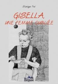 Monique Frei - Gisella, une femme oubliée.