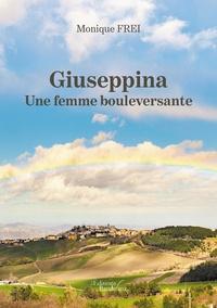 Monique Frei - Giuseppina - Une femme bouleversante.