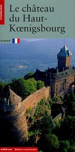Monique Fuchs et Bernhard Metz - Le château de Haut-Koenigsbourg.