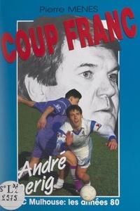 Monique Fuentès et Marie-Antoinette Herramann - Coup franc - André Goerig : FC Mulhouse, les années 80.