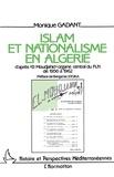 """Monique Gadant - Islam et nationalisme en Algérie - D'après """"El Moujahid"""" organe central du FLN de 1956 à 1962."""