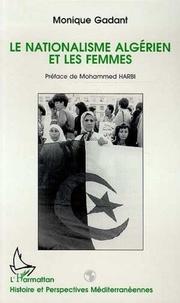 Monique Gadant - Le nationalisme algérien et les femmes.