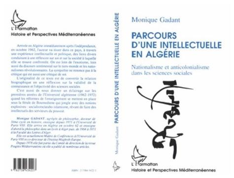 Monique Gadant - Parcours d'une intellectuelle en Algérie - Nationalisme et anticolonialisme dans les sciences sociales.