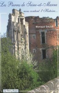Monique Galos - Les Pierres de Seine-et-Marne nous content l'Histoire....