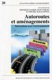 Monique Gasser et Jean Varlet - Autoroutes et aménagements - Interactions avec l'environnement.