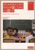 Monique Geniaux-Ratat et Ghislaine Haas - Grammaire pour lire au CP - Mieux lire et mieux écrire.