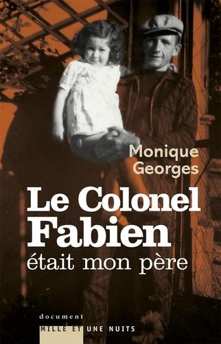 Le Colonel Fabien était mon père - Format ePub - 9782755502589 - 12,99 €