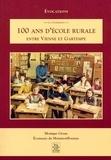 Monique Gésan - 100 ans d'école rurale entre Vienne et Gartempe.